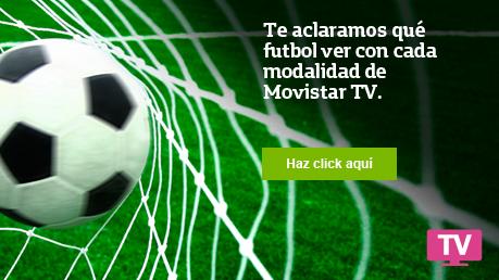que futbol puedo ver con cada modalidad de movistar tv
